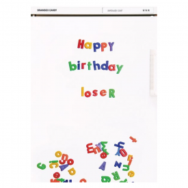 Happy Birthday Loser Fridge Card