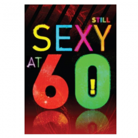 Sexy at 60 Greetings Card