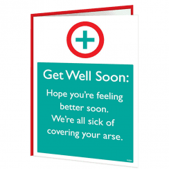 Sick of Covering, Get Well Soon Warning Card