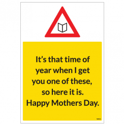 That time of Year Mother's Day Warning Card