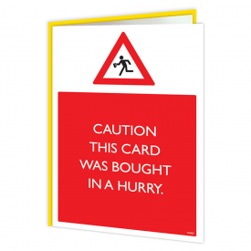 This Card was Bought in Hurry Warning Card