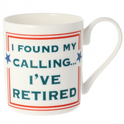 I've Found My Calling I've Retired Mug