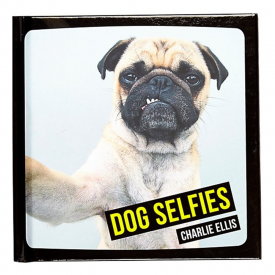 Dog Selfies Hardback Book by Charlie Ellis