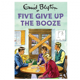 Five Give up the Booze, Enid Blyton for Grown Ups Spoof Book