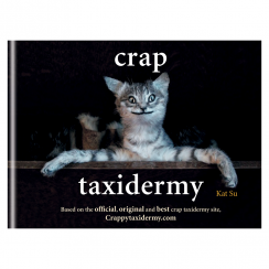 Crap Taxidermy Book by Kat Su