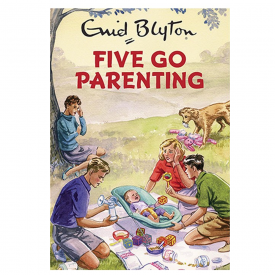 Five Go Parenting, Enid Blyton For Grown Ups Spoof Book