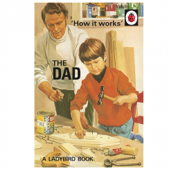 How it Works, the Dad Ladybird Book for Grown Ups