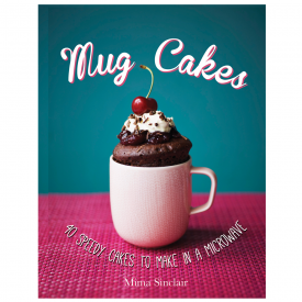 Mug Cakes, 40 Speedy Cakes to Make in a Microwave