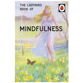The Ladybird Book of Mindfulness for Grown Ups