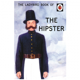 The Ladybird Book of The Hipster, for Grown Ups