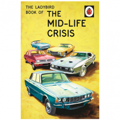 The Ladybird Book of The Midlife Crisis, for Grown Ups