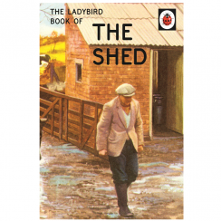 The Ladybird Book The Shed, for Grown Ups
