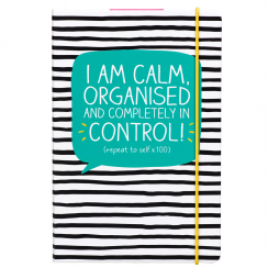 I'm Calm Organised & Completely in Control A5 Notebook