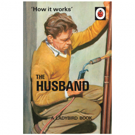 How it Works, The Husband Ladybird Book for Grown Ups
