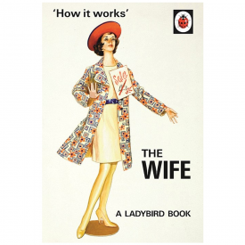 How it Works, The Wife Ladybird Book for Grown Ups