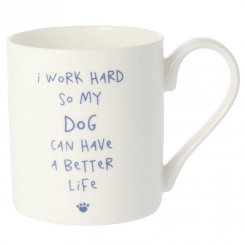 Lola & Gilbert I Work Hard So My Dog Can Have a Better Life Mug
