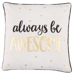 Always be Awesome Metallic Monochrome Cushion