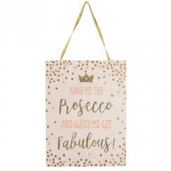 Hand Me the Prosecco Hanging Plaque