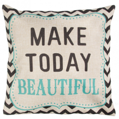 Make Today Beautiful Cushion