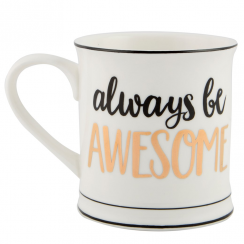 Metallic Monochrome Always Be Awesome Mug