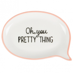 Oh, You Pretty Thing Speech Trinket Dish in Pink